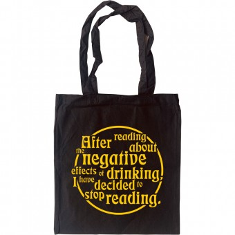 After Reading About The Negative Effects Of Drinking.... I Have Decided To Stop Reading Tote Bag