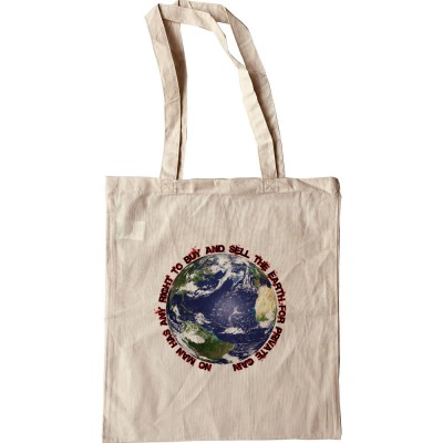 No Man Has Any Right To Buy And Sell The Earth Tote Bag