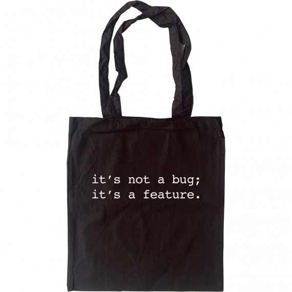 It's Not A Bug; It's A Feature Tote Bag