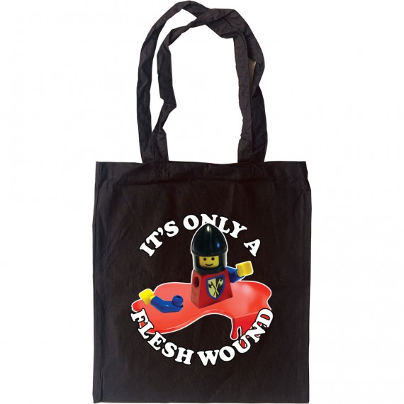 It's Only A Flesh Wound Tote Bag