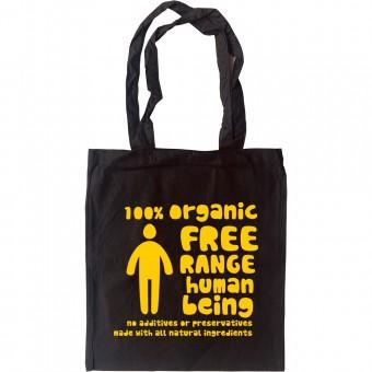 100% Organic Free Range Human Being Tote Bag