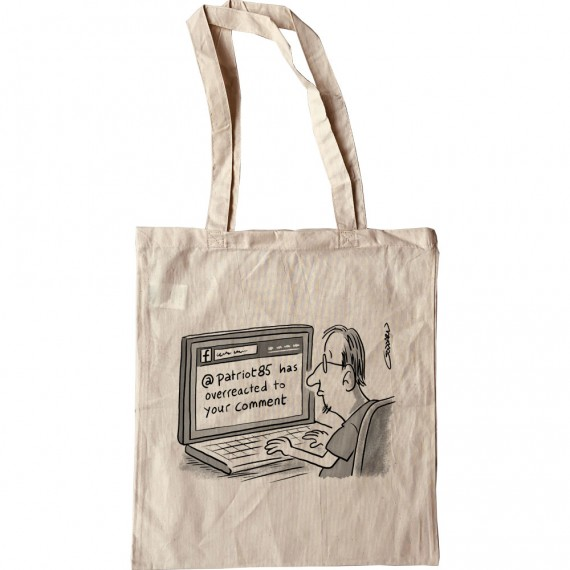 @Patriot85 Has Overreacted To Your Comment Tote Bag