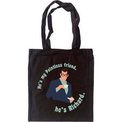 He's My Pointless Friend Tote Bag
