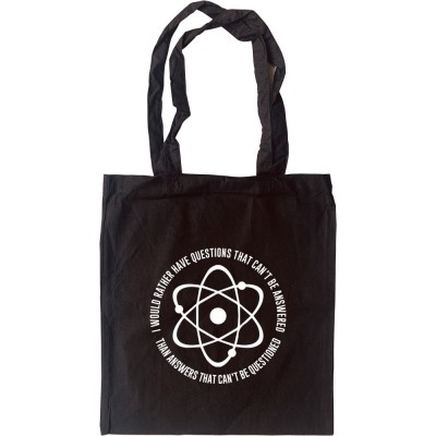 I Would Rather Have Questions That Cannot Be Answered... Tote Bag