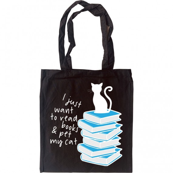 I Just Want to Read Books and Pet My Cat Tote Bag