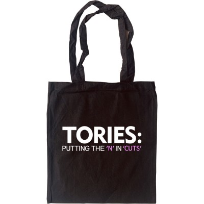 Tories: Putting The 'N' In 'Cuts' Tote Bag