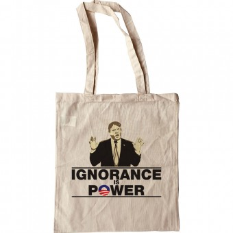 Donald Trump: Ignorance Is Power Tote Bag