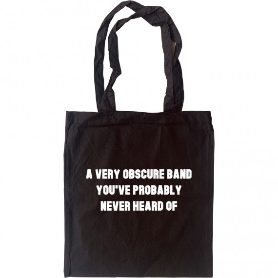 A Very Obscure Band You've Probably Never Heard Of Tote Bag