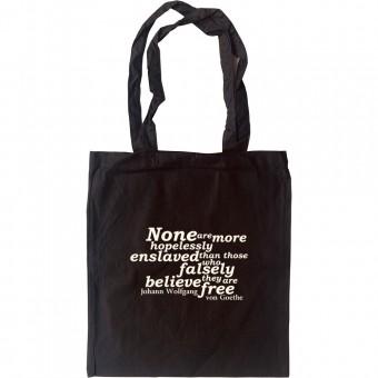 "Johann Wolfgang von Goethe ""Enslaved"" Quote Tote Bag"