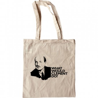 Clement Attlee: What Would Clement Do? Tote Bag