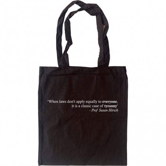 """""""When Laws Don't Apply Equally To Everyone..."""" Tote Bag"""