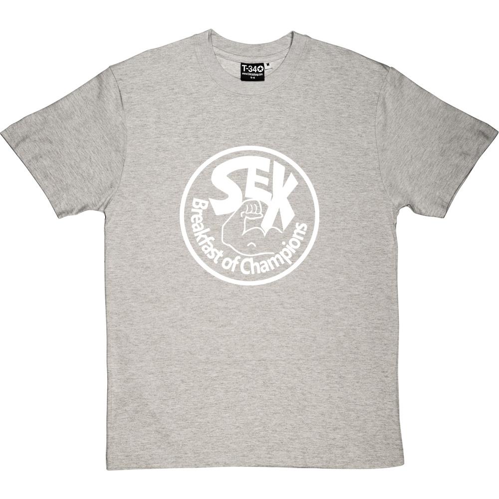 bc0968809308 Sex: Breakfast of Champions T-Shirt | RedMolotov